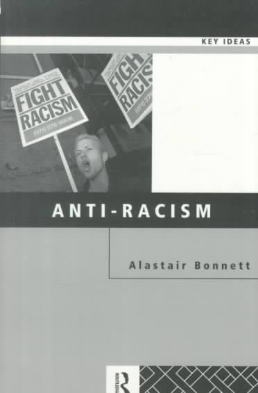 Anti-Racism By Bonnett, Alastair