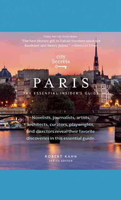 City Secrets Paris By Kahn, Robert (EDT)